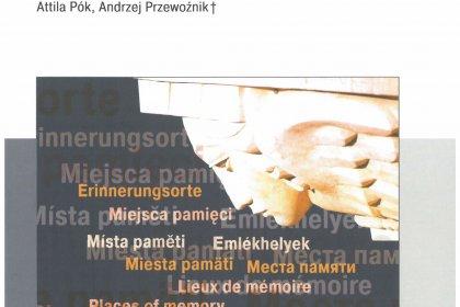 cover image of Erinnerungsorte in Ostmitteleuropa. Erfahrungen der Vergangenheit und Perspektiven.