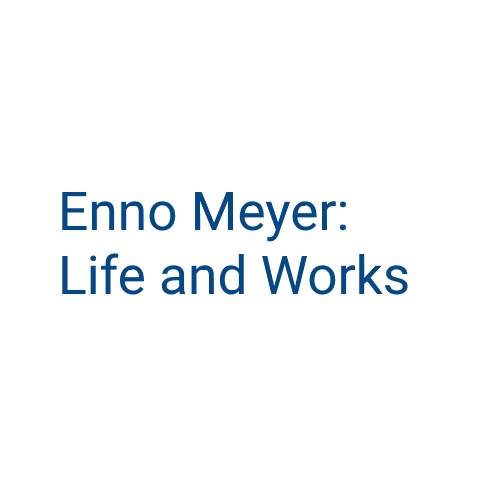 Enno Meyer: Life and Works
