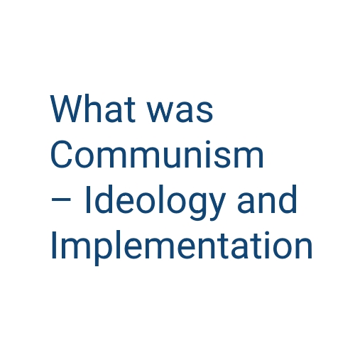 International Conference 'What was Communism - Ideology and Implementation'