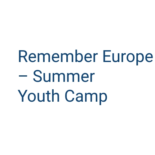 """Remember Europe"" Summer Youth Camp and Workshop in Hungary"