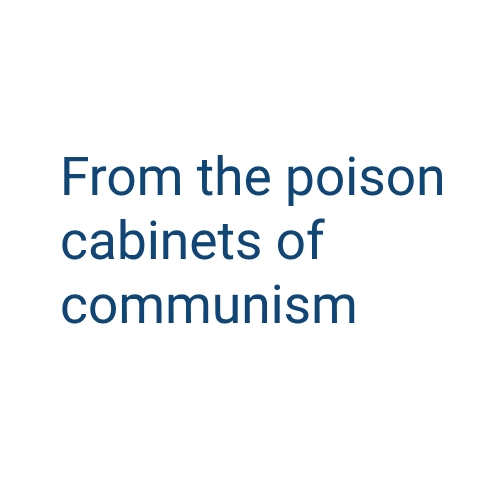 Conference: From the Poison Cabinets of Communism