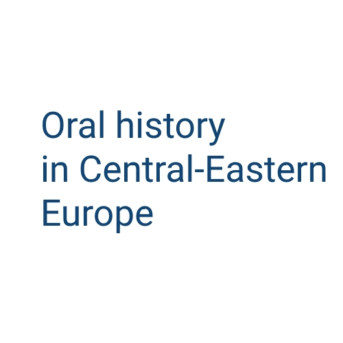 Oral history in Central-Eastern Europe: current research areas, challenges and specificity