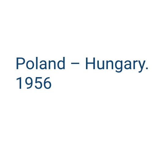 'Poland-Hungary 1956. Context and memory' debate
