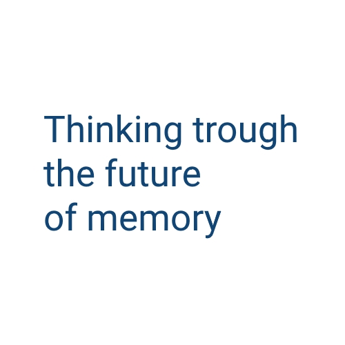 Conference: Thinking through the Future of Memory