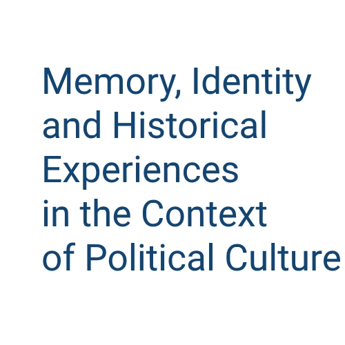 Memory, Identity and Historical Experiences in the Context of Political Culture