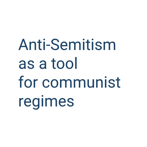 Anti-Semitism as a tool for communist regimes