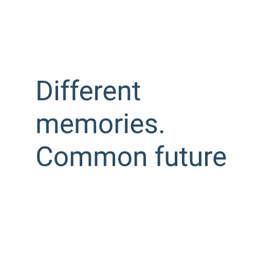 Different memories. Common future