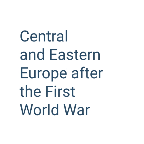 Central and Eastern Europe after the First World War